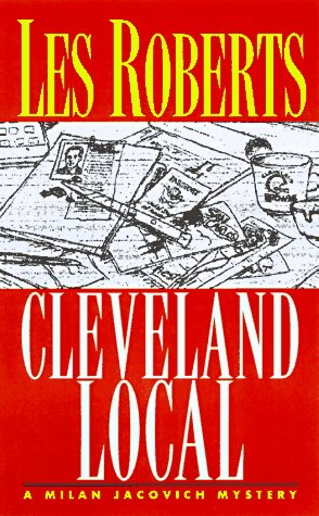 The Cleveland Local: A Cleveland Novel Featuring Milan Jacovich 9780312168018