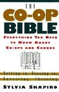 The Co-Op Bible: Everything You Need to Know about Co-Ops and Condos; Getting In, Staying In, Surviving, Thriving 9780312194475