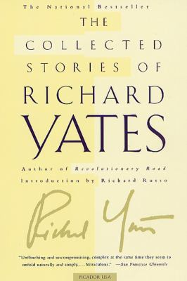 The Collected Stories of Richard Yates 9780312420819