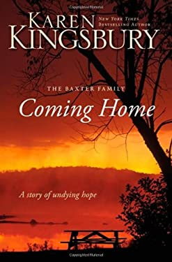 Coming Home: A Story of Undying Hope: The Baxter Family 9780310266983