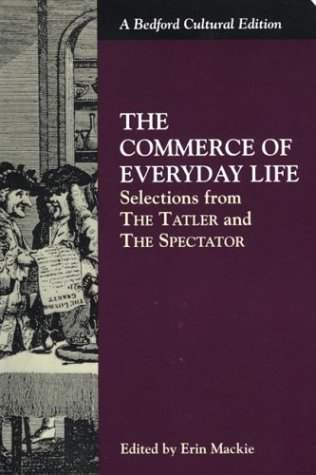 The Commerce of Everyday Life: Selections from the Tatler and the Spectator 9780312115975