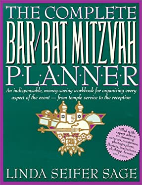 The Complete Bar/Bat Mitzvah Planner: An Indispendable, Money - Saving Workbook for Organizing Every Aspect of the Event - From Temple Services to Rec 9780312092603