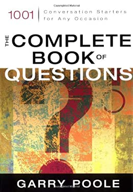 The Complete Book of Questions: 1001 Conversation Starters for Any Occasion 9780310244202