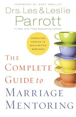 The Complete Guide to Marriage Mentoring: Connecting Couples to Build Better Marriages 9780310270461