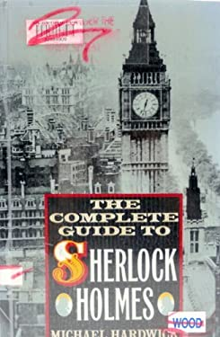 The Complete Guide to Sherlock Holmes 9780312072483