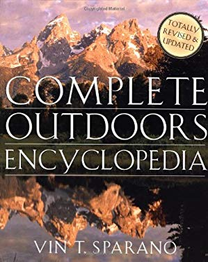 The Complete Outdoors Encyclopedia 9780312267223