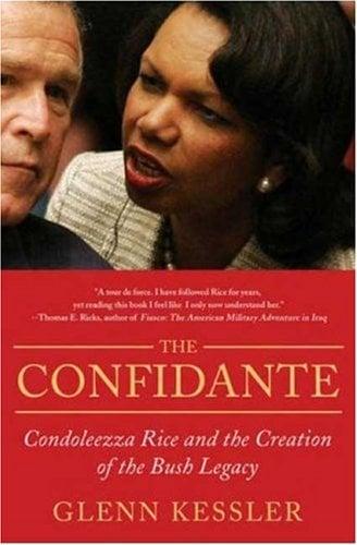 The Confidante: Condoleezza Rice and the Creation of the Bush Legacy 9780312363802