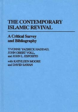 The Contemporary Islamic Revival: A Critical Survey and Bibliography 9780313247194