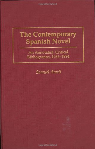 The Contemporary Spanish Novel: An Annotated, Critical Bibliography, 1936-1994 9780313247842