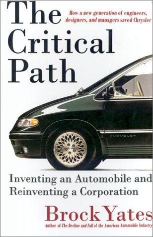 The Critical Path: Inventing an Automobile and Reinventing a Corporation 9780316967082