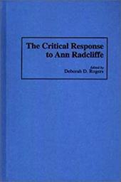 The Critical Response to Ann Radcliffe - Rogers, Deborah D.