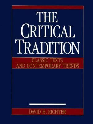 The Critical Tradition: Classic Texts & Contemporary Trends