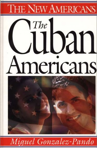 The Cuban Americans 9780313298240