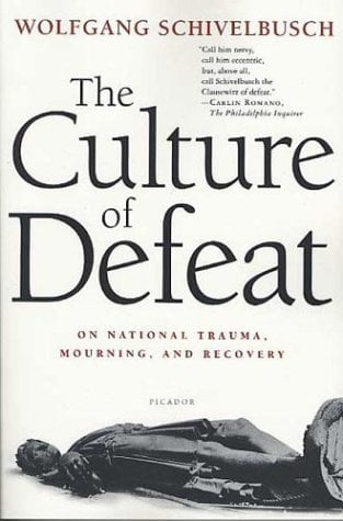 The Culture of Defeat: On National Trauma, Mourning, and Recovery 9780312423193