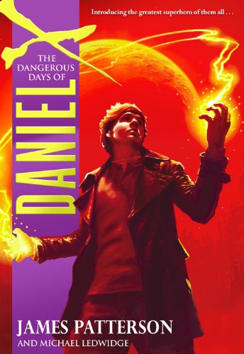 The Dangerous Days of Daniel X 9780316119702