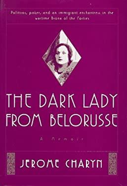The Dark Lady from Belorusse: A Memoir 9780312168087