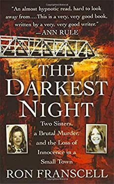 The Darkest Night: Two Sisters, a Brutal Murder, and the Loss of Innocence in a Small Town 9780312948467