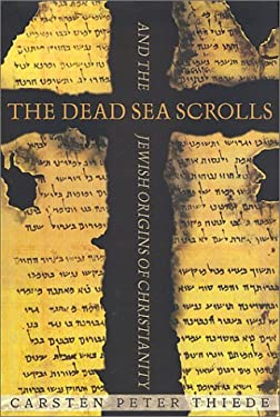 The Dead Sea Scrolls and the Jewish Origins of Christianity 9780312293611