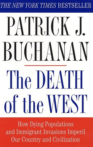 The Death of the West: How Dying Populations and Immigrant Invasions Imperil Our Country and Civilization 9780312302597