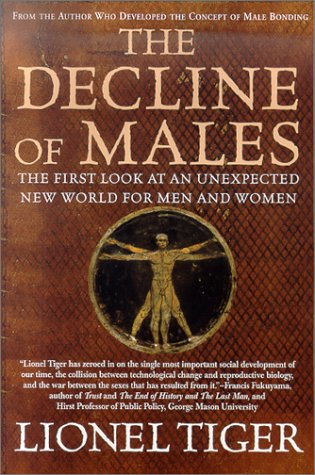 The Decline of Males: The First Look at an Unexpected New World for Men and Women 9780312263119
