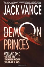 The Demon Princes, Vol. 1: The Star King * the Killing Machine * the Palace of Love 950592