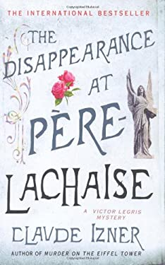 The Disappearance at Pere-Lachaise 9780312383756