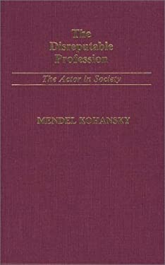 The Disreputable Profession: The Actor in Society 9780313238246