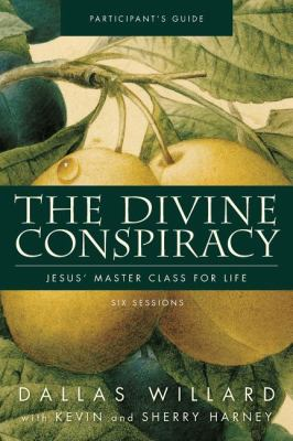 The Divine Conspiracy Participant's Guide: Jesus' Master Class for Life 9780310324393