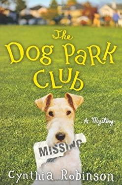 The Dog Park Club 9780312559731