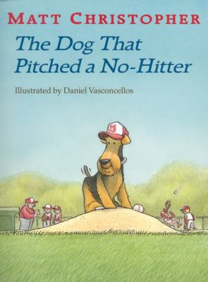 The Dog That Pitched a No-Hitter 9780316141031