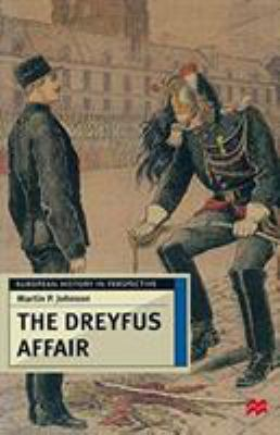 The Dreyfus Affair: Honour and Politics in the Belle Poque 9780312221591