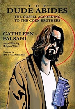 The Dude Abides: The Gospel According to the Coen Brothers 9780310292463