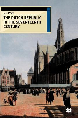 The Dutch Republic in the Seventeenth Century 9780312217334