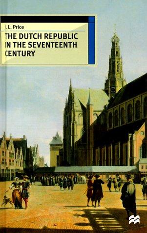 The Dutch Republic in the Seventeenth Century 9780312217327