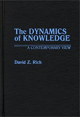 The Dynamics of Knowledge: A Contemporary View 9780313261022