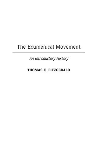 The Ecumenical Movement: An Introductory History