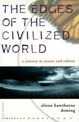 The Edges of the Civilized World: A Journey in Nature and Culture 9780312195434