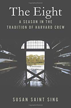 The Eight: A Season in the Tradition of Harvard Crew 9780312539238