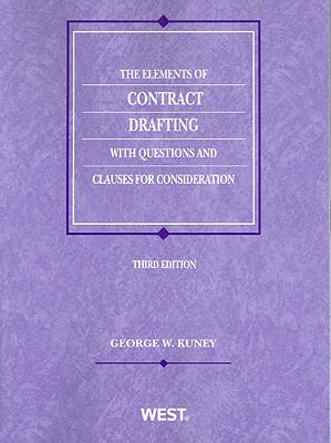 The Elements of Contract Drafting with Questions and Clauses for Consideration 9780314266040