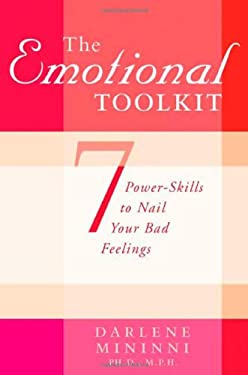 The Emotional Toolkit: Seven Power-Skills to Nail Your Bad Feelings 9780312318871