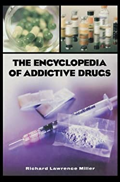 The Encyclopedia of Addictive Drugs 9780313318078