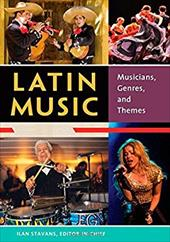 The Encyclopedia of Latin Music [4 Volumes]: [Four Volumes] 10340419