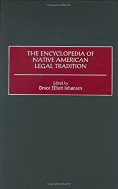 The Encyclopedia of Native American Legal Tradition 9780313301674