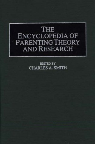The Encyclopedia of Parenting Theory and Research 9780313296994