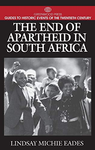 The End of Apartheid in South Africa 9780313299384