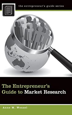 The Entrepreneur's Guide to Market Research 9780313396052
