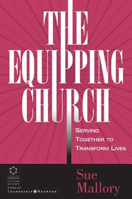 The Equipping Church: Serving Together to Transform Lives 9780310240679