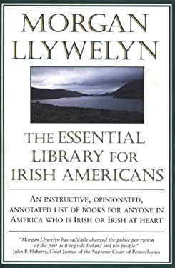 The Essential Library for Irish Americans 9780312869137