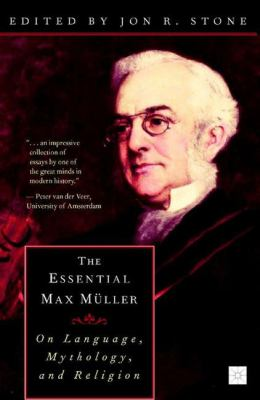 The Essential Max M Ller: On Language, Mythology, and Religion 9780312293093