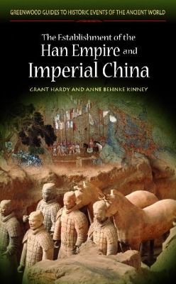 The Establishment of the Han Empire and Imperial China 9780313325885